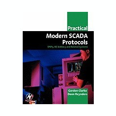 Practical Modern Scada Protocols: Dnp3, 60870.5 and Related Systems - Carte in engleza