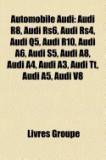 Automobile Audi: Audi R8, Audi 80, Audi Rs6, Audi Rs4, Audi A4, Audi A1, Audi Quattro, Audi Q5, Audi A6, Audi R10, Audi S5, Audi A8, Au