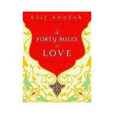 The Forty Rules of Love: A Novel of Rumi - Carte in engleza