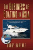 The Business of Boating in Asia: Know More about the Business of Leisure Yachting, Especially in Asia and the History of the Boating Industry.