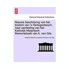 Nieuwe Beschrijving Van Het Bisdom Van 's Hertogenbosch, Naar Aanleiding Van Het Katholijk Meijerijsch Memorieboek Van A. Van Gils.