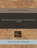 The Addicions of Salem and Byzance (1534)