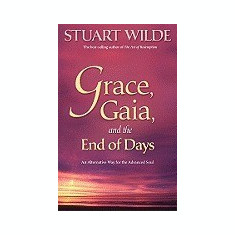 Grace, Gaia, and the End of Days: An Alternative Way for the Advanced Soul
