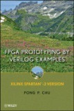 FPGA Prototyping Using Verilog Examples: Xilinx Spartan-3 Version