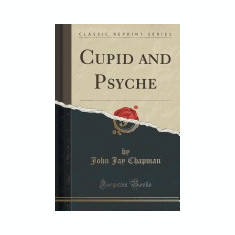 Cupid and Psyche (Classic Reprint) - Carte in engleza