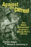 Against the Current: How Albert Schweitzer Inspired a Young Man's Journey