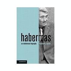 Habermas: An Intellectual Biography - Carte in engleza