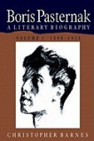 Boris Pasternak: A Literary Biography