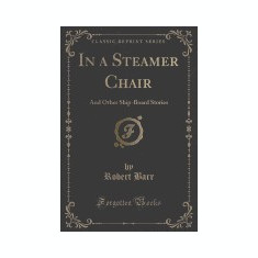 In a Steamer Chair: And Other Ship-Board Stories (Classic Reprint)