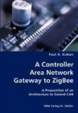 A Controller Area Network Gateway to Zigbee- A Proposition of an Architecture to Extend Can
