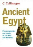 Collins Gem Ancient Egypt: From Mummies and Magic to the Nile and Nefertiti