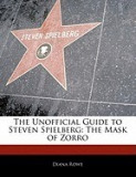 Off the Record Guide to Steven Spielberg: The Mask of Zorro