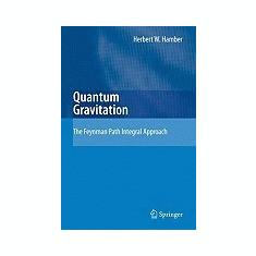 Quantum Gravitation: The Feynman Path Integral Approach - Carte in engleza