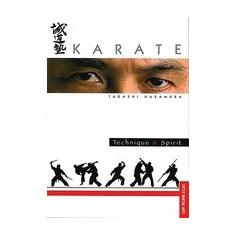 Karate: Technique and Spirit - Carte in engleza