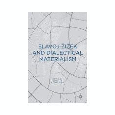 Slavoj Zizek and Dialectical Materialism - Carte in engleza