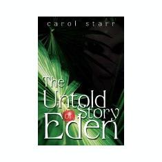 The Untold Story of Eden - Carte in engleza