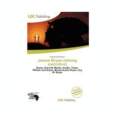 James Bryan (Mining Executive) - Carte in engleza