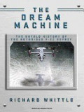 Dream Machine: The Untold History of the Notorious V-22 Osprey