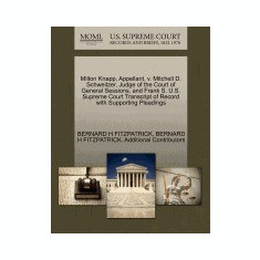 Milton Knapp, Appellant, V. Mitchell D. Schweitzer, Judge of the Court of General Sessions, and Frank S. U.S. Supreme Court Transcript of Record with - Carte in engleza