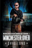 Winchester: Over (Winchester Undead Book 1)