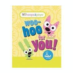 Hoops & Yoyo: Woo-Hoo for You!