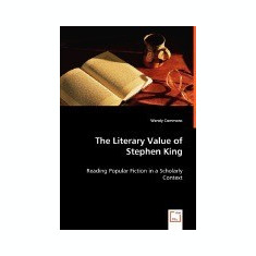 The Literary Value of Stephen King - Carte in engleza