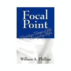 Focal Point: Christian Views of the Everyday Life - Carte in engleza