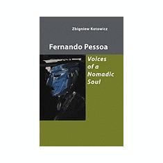 Fernando Pessoa: Voices of a Nomadic Soul - Carte in engleza