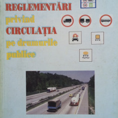 REGLEMENTARI PRIVIND CIRCULATIA PE DRUMURILE PUBLICE - Carte Legislatie