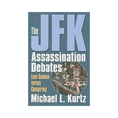 The JFK Assassination Debates: Lone Gunman Versus Conspiracy - Carte in engleza