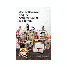 Walter Benjamin and the Architecture of Modernity - Carte in engleza