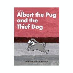 Albert the Pug and the Thief Dog: An Illustrated Children's Story about the Adventures of Albert the Pug Dog - Carte in engleza