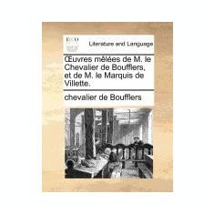 Uvres Mles de M. Le Chevalier de Boufflers, Et de M. Le Marquis de Villette. - Carte in engleza