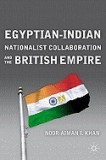 Egyptian-Indian Nationalist Collaboration and the British Empire