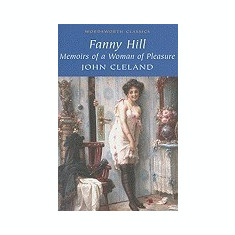 Fanny Hill: Memoirs of a Woman of Pleasure - Carte in engleza