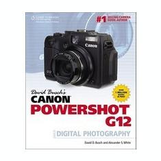David Busch's Canon Powershot G12 Guide to Digital Photography - Carte in engleza