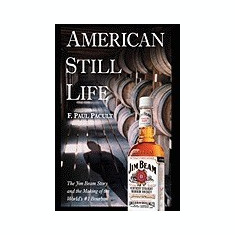 American Still Life: The Jim Beam Story and the Making of the World's #1 Bourbon - Carte in engleza