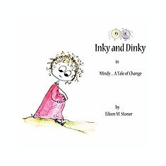 Inky and Dinky: Mindy .... a Tale of Change - Carte in engleza