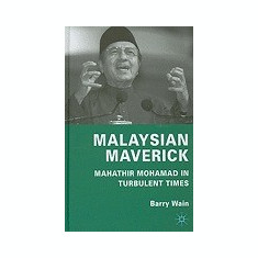 Malaysian Maverick: Mahathir Mohamad in Turbulent Times - Carte in engleza