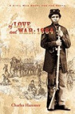 Of Love and War: 1864: A Civil War Novel for the North