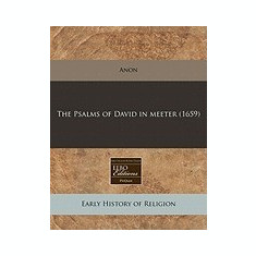 The Psalms of David in Meeter (1659) - Carte in engleza