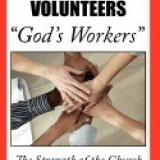 """Church Volunteers, """"""""God's Workers"""""""": God's Volunteers: The Strength of the Church - Carte in engleza"""
