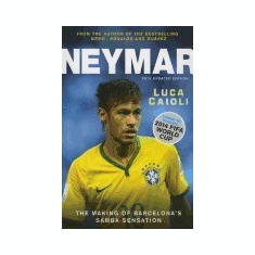 Neymar: The Making of the World's Greatest New Number 10 - Carte in engleza