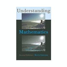 Understanding Mathematics - Carte in engleza