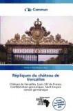 R Pliques Du Ch Teau de Versailles