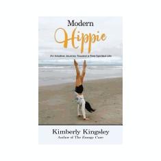 Modern Hippie: An Intuitive Journey Toward a Free-Spirited Life - Carte in engleza