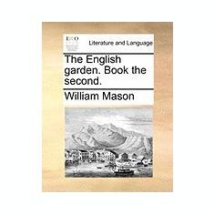 The English Garden. Book the Second. - Carte in engleza