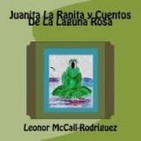 Juanita La Ranita y Cuentos de La Laguna Rosa