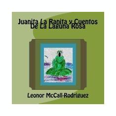 Juanita La Ranita y Cuentos de La Laguna Rosa - Carte in engleza