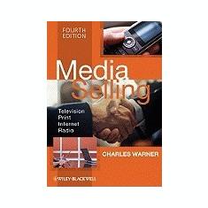 Media Selling: Television, Print, Internet, Radio - Carte in engleza